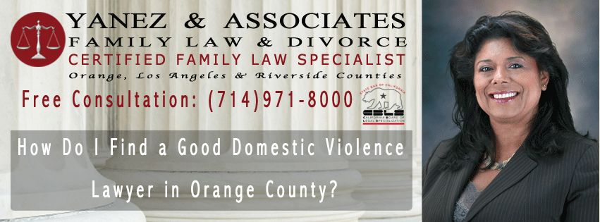 How Do I Find a Good Domestic Violence Lawyer in Orange County?