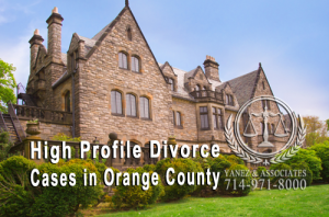 Looking for an Attorney specializing in High Profile Divorce Cases in Orange County?