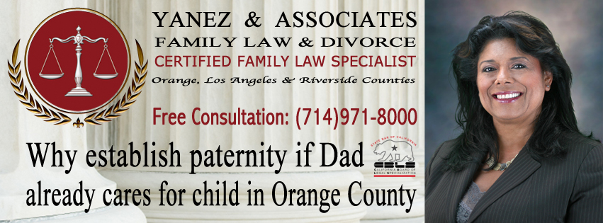 Why establish paternity if Dad already cares for child in Orange County